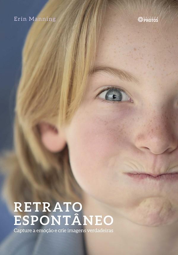 LIVRO Retrato Espontâneo - Capture a Emoção e Crie Imagens Verdadeiras (Erin Manning)