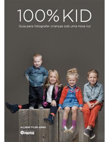 LIVRO 100% KID - Guia para fotografar crianças sob uma nova luz (Allison Tyler Jones)
